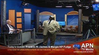 APN TV Media 102 - Interview with Franklin R. Jackes & Margie KP Fudge