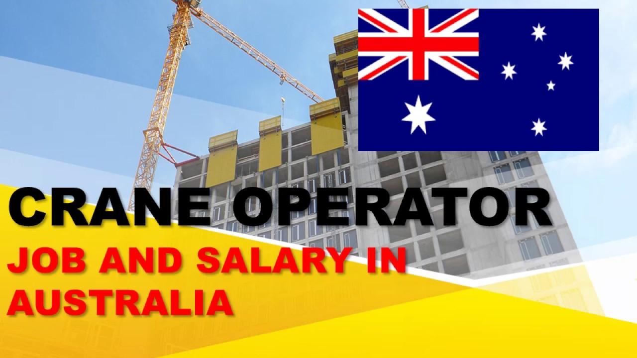 Crane Operator Salary In Australia Jobs And Wages In Australia Youtube