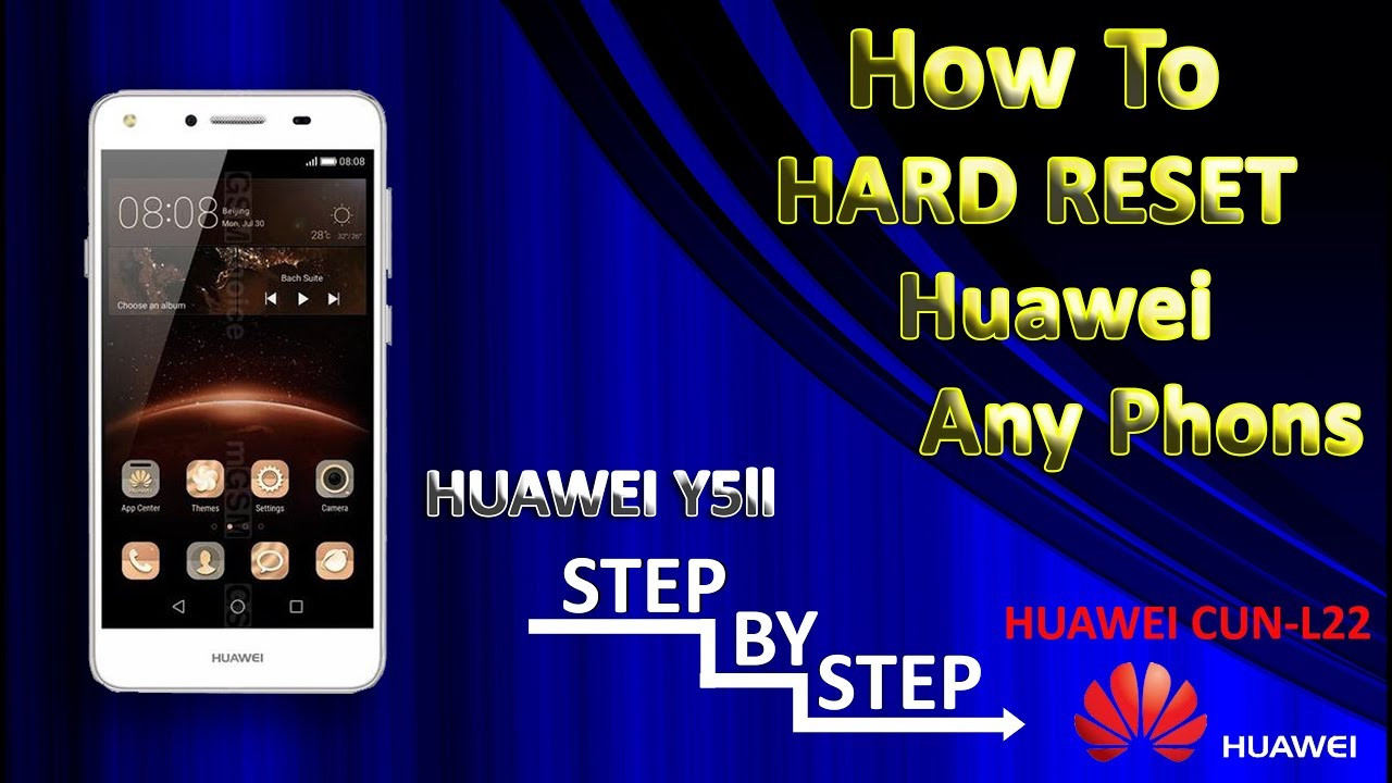 How To Hard Reset Huawei Y5 Ii Cun L22 Step By Step Without Pc