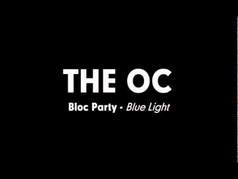 The OC Music - Bloc Party - Blue Light