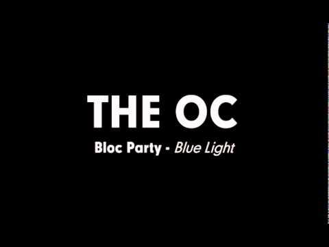 The OC Music - Bloc Party - Blue Light