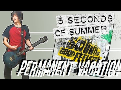 5 Seconds Of Summer - Permanent Vacation Guitar Cover (w/ Tabs)