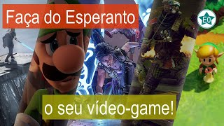 Faça do Esperanto o seu vídeo game! | Esperanto do ZERO!