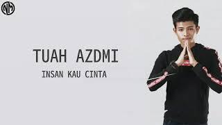 Download LAGU TERBARU TUAH ADZMI Insan Kau Cinta Mp3