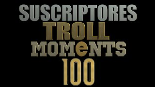 SEMANA 100 | SUSCRIPTORES TROLL MOMENTS (League of Legends) STM100