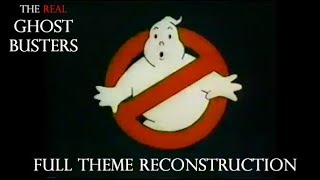 The Real Ghostbusters - Full Theme Reconstruction