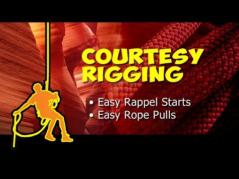 Courtesy Rigging - easy rappel starts, easy rope pulls