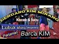 Dendang Kim pariaman | penuh kekocakan & kelucuan | perfomance: Barca KIM...