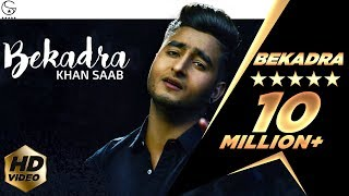 Khan Saab -  Bekadra | Official Music Video | Fresh Media Records(Subscribe For More Videos - http://goo.gl/X8EFHG Download Full Song From itunes - https://itunes.apple.com/album/bekadra-single/id1078171907 Song ..., 2016-02-05T09:03:42.000Z)