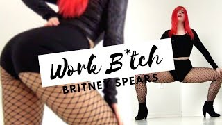 BRITNEY SPEARS WORK BITCH dance cover by Anna Moreira coreo by…