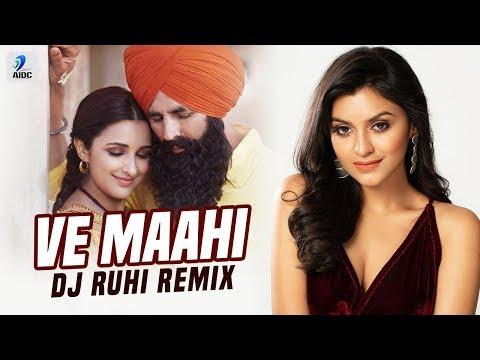 Ve Maahi (Remix) | DJ Ruhi | Kesari | Akshay Kumar & Parineeti Chopra | Arijit Singh & Asees Kaur