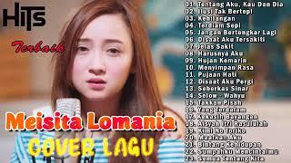 Download Mp3 Meisita Lomania Cover Full Album Terbaru 2020 Kehilangan Terdiam Sepi Harusnya Aku