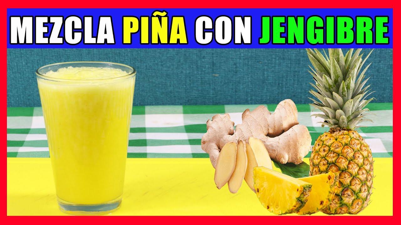 Mezcla Piña con Jengibre y 10 minutos después quedaras sorprendida