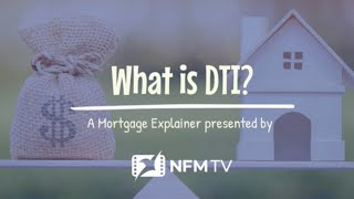 Mortgage Explainer: What is DTI?