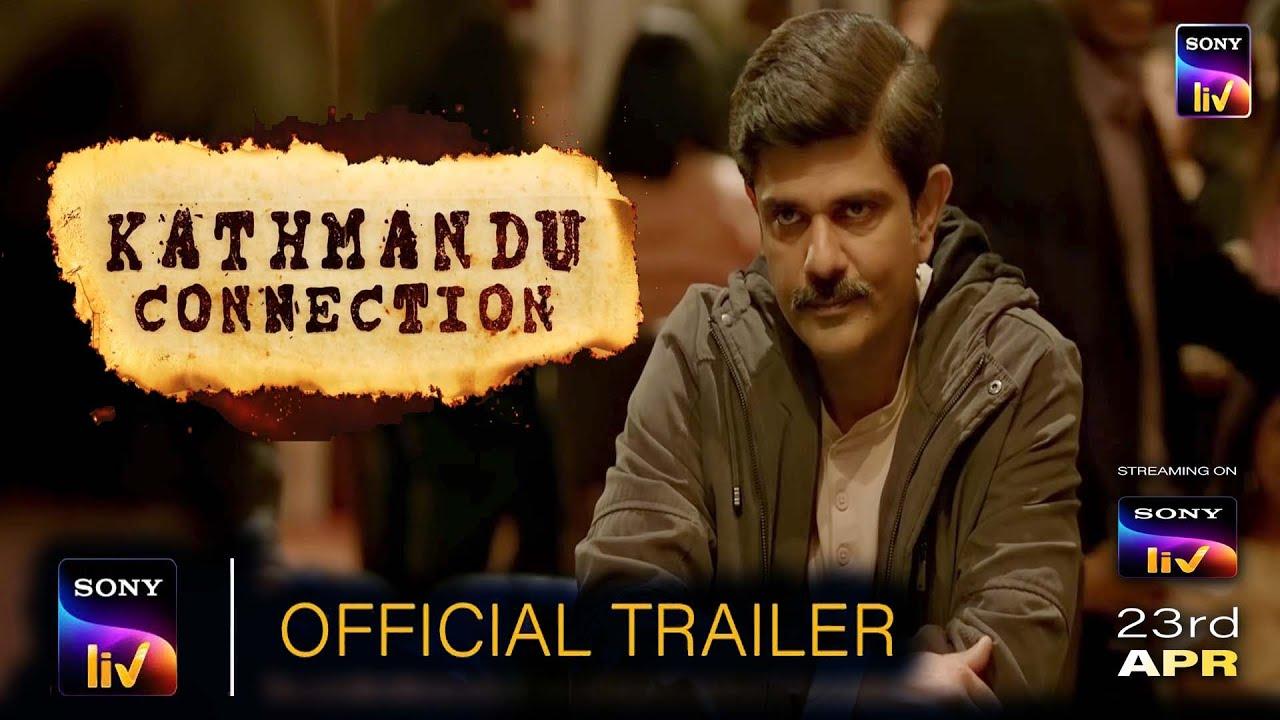 Kathmandu Connection | Official Trailer | Kathmandu Connection Web Series | Sony Liv India l 23 Apr - YouTube