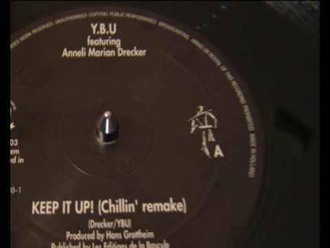 YBU feat Anneli Marian Drecker  Keep It Up chillin remake