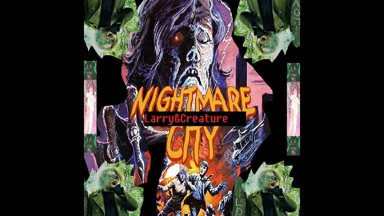 Larry&Creature - Nightmare City (Full Album 2020)