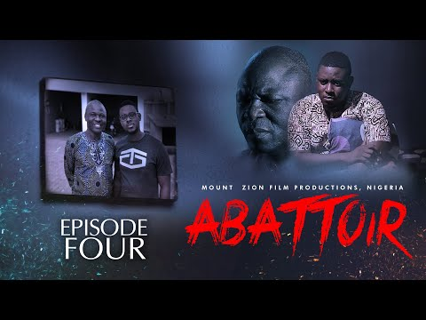 ABATTOIR || EPISODE 4 || MOUNT ZION LATEST MOVIE