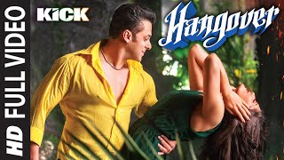Hangover Full Video Song Kick Salman Khan, Jacqueline Fernandez Meet Bros Anjjan