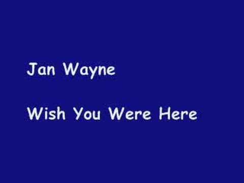 Jan Wayne Wish You Were Here