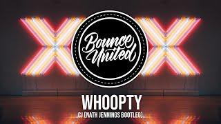 CJ - WHOOPTY (Nath Jennings Bootleg)