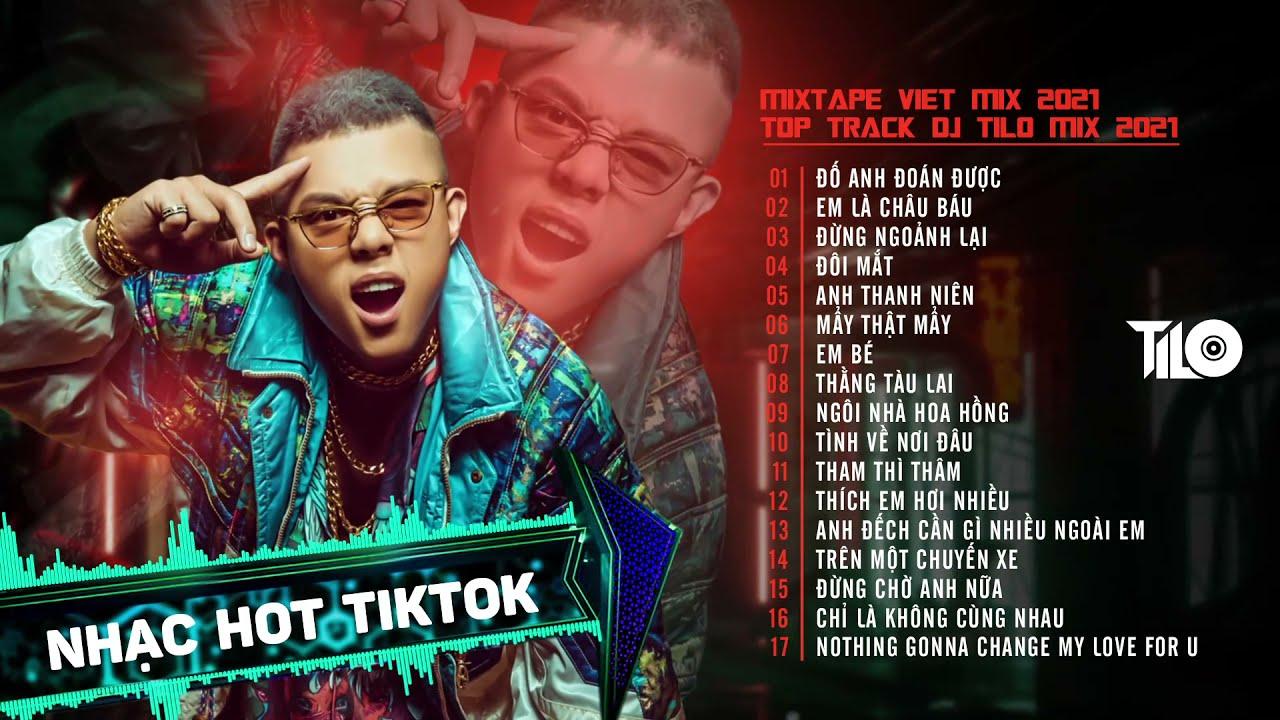 MIXTAPE VIETMIX 2021 part 2   - TOP TRACK DJ TILO MIX 2021 | NHẠC HOT TIKTOK