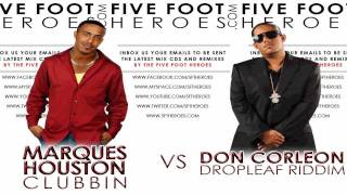 Marques Houston - Clubbin vs Don Corleon - Dropleaf Riddim (Remix Blend) + MP3 Download Link