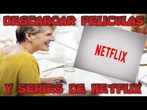 Descargar Películas De NETFLIX A La PC🔥 2019