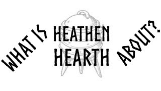 What is Heathen Hearth about?