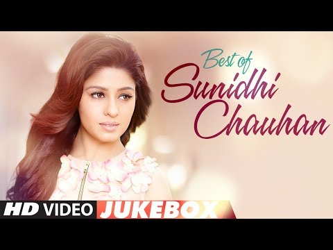Best of Sunidhi Chauhan Songs || Latest Hindi Songs || Bollywood Songs 2017 ||Video Jukebox