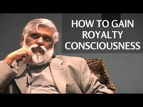 How To Gain Royalty Consciousness