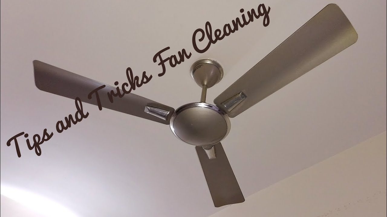 Fan Cleaning Tips Tricks To Clean Ceiling Dusty