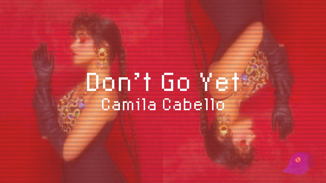 """Camila Cabello - """"Don't Go Yet""""   baby dont go yet cuz i wore this dress for a little drama   TikTok"""