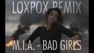 M.I.A. - Bad Girls (Loxpox Remix)
