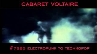 Cabaret Voltaire - #7885 Electropunk To Technopop