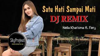 DJ Satu Hati Sampai Mati  (Remix 2020)  //  Nella Kharisma ft Fery