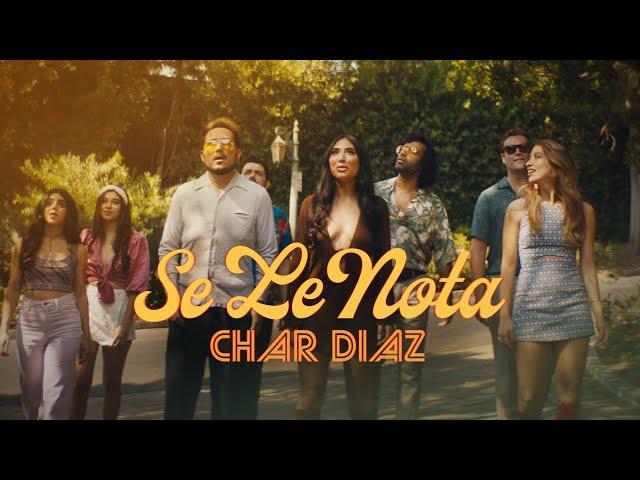 Se Le Nota (Official Video) - Char Diaz