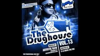 The Drughouse volume 13 - Mixed by DJ Artistic Raw + download (Full mix) (HD)