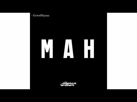 The Chemical Brothers - MAH (Audio)