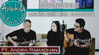 Andra And The Backbone - Sempurna  (Aviwkila ft. Andra Ramadhan) MP3