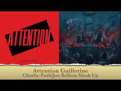 Attention Guillotine Charlie Puth/Jon Bellion Mash Up