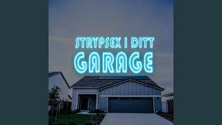 STRYPSEX I DITT GARAGE