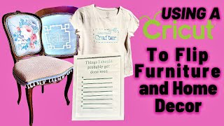 Furniture and decor flips using a Cricut and Heat Press
