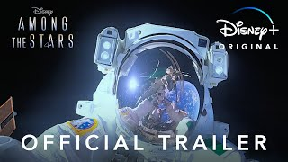 Among the Stars | Official Trailer | Disney+