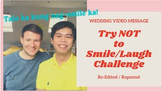 Try NOT To Smile/Laugh Challenge - Wedding Video Message (Re-Edited, Reposted)