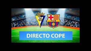 (SOLO AUDIO) Directo del Cádiz 0-0 Barcelona en Tiempo de Juego COPE