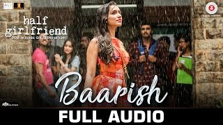 Baarish Full Audio Half Girlfriend Arjun Kapoor Shraddha Kapoor Ash King Shashaa Tirupati.mp3