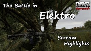 The Battle in Elektro - DayZ Overwatch (Stream Highlights)