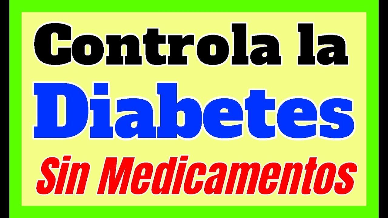 Como CONTROLAR La Diabetes SIN MEDICAMENTOS