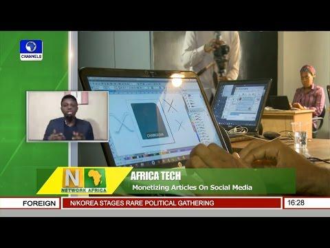 Africa Tech: Focus On Monetizing Articles On Social Media